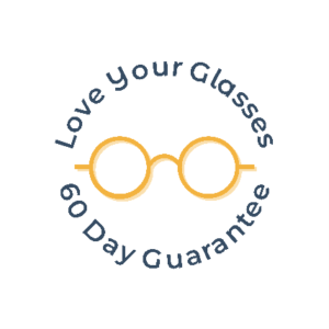 Love Your Glasses - 60 Day Guarantee